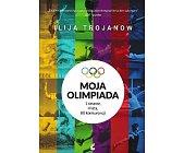 Szczegóły książki MOJA OLIMPIADA. 1 AMATOR, 4 LATA, 80 KONKURENCJI