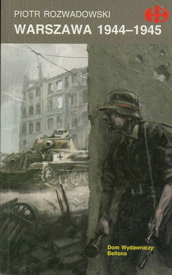 WARSZAWA 1944-1945 (HISTORYCZNE BITWY)
