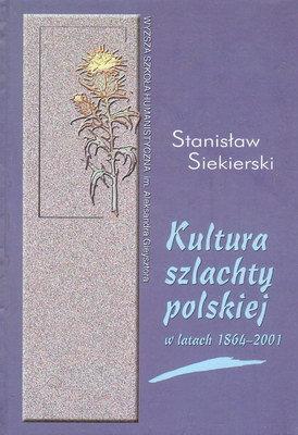 KULTURA SZLACHTY POLSKIEJ W LATACH 1864-2001