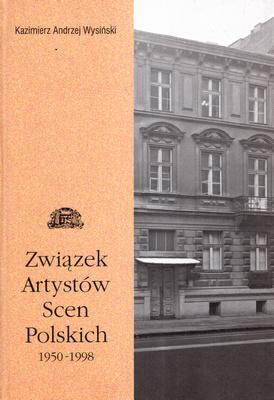 ZWIĄZEK ARTYSTÓW SCEN POLSKICH 1950 - 1998