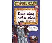 Szczegóły książki STRRRASZNA HISTORIA - KRWAWI WŁADCY I WREDNE KRÓLOWE