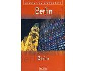 Szczegóły książki BERLIN - PRAKTYCZNY PRZEWODNIK
