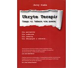 Szczegóły książki UKRYTE TERAPIE. CZEGO CI LEKARZ NIE POWIE - CZĘŚĆ 1
