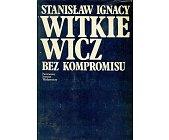 Szczegóły książki BEZ KOMPROMISU - PISMA KRYTYCZNE I PUBLICYSTYCZNE