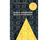Szczegóły książki MAGIA INTERESÓW MAGIA PIENIĘDZY