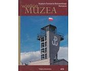 Szczegóły książki MUZEUM POWSTANIA WARSZAWSKIEGO WARSZAWA (WIELKIE MUZEA)