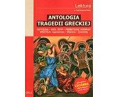 Szczegóły książki ANTOLOGIA TRAGEDII GRECKIEJ