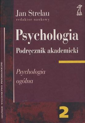 PSYCHOLOGIA - PODRĘCZNIK AKADEMICKI - TOM 2