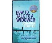 Szczegóły książki HOW TO TALK TO A WIDOWER