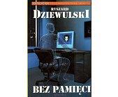Szczegóły książki BEZ PAMIĘCI