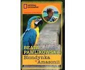 Szczegóły książki BLONDYNKA W AMAZONII