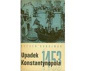 Szczegóły książki UPADEK KONSTANTYNOPOLA 1453