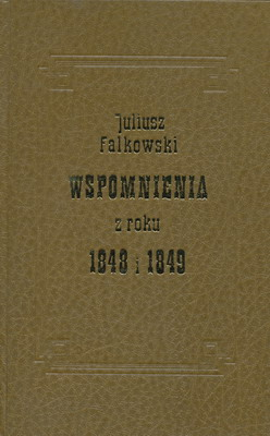 WSPOMNIENIA Z ROKU 1848 I 1849