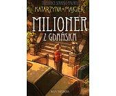 Szczegóły książki MILIONER Z GDAŃSKA