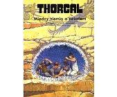 Szczegóły książki THORGAL - MIĘDZY ZIEMIĄ A ŚWIATŁEM (13)