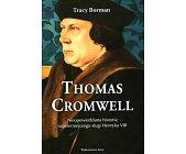 Szczegóły książki THOMAS CROMWELL - NIEOPOWIEDZIANA HISTORIA NAJWIERNIEJSZEGO SŁUGI HENRYKA VIII