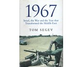 Szczegóły książki 1967: ISRAEL, THE WAR AND THE YEAR THAT TRANSFORMED THE MIDDLE EAST