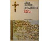 Szczegóły książki DZIEJE WYPRAW KRZYŻOWYCH - 3 TOMY (CERAM)