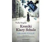 Szczegóły książki KRONIKI KLARY SCHULZ - GRANDE FINALE