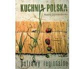 Szczegóły książki KUCHNIA POLSKA POTRAWY REGIONALNE