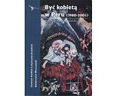 Szczegóły książki BYĆ KOBIETĄ W PERU (1980-2005)
