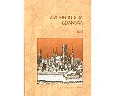 Szczegóły książki ARCHEOLOGIA GDAŃSKA - TOM I