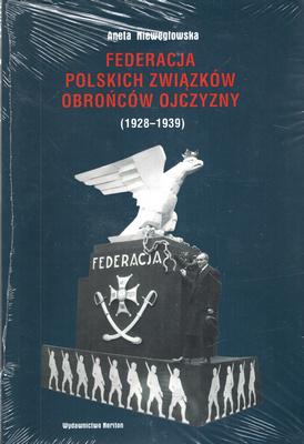 FEDERACJA POLSKICH ZWIĄZKÓW OBROŃCÓW OJCZYZNY (1928-1939)