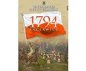 Szczegóły książki RACŁAWICE 1794 (ZWYCIĘSKIE BITWY POLAKÓW, TOM 34)