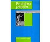Szczegóły książki PSYCHOLOGIA POLITYCZNA