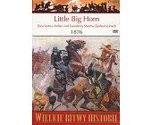 Szczegóły książki LITTLE BIG HORN - ZWYCIĘSTWO INDIAN NAD KAWALERIĄ STANÓW ZJEDNOCZONYCH 1876