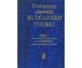 Szczegóły książki PODRĘCZNY SŁOWNIK BUŁGARSKO-POLSKI (2 TOMY)