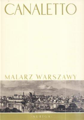 CANALETTO - MALARZ WARSZAWY