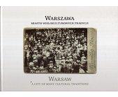 Szczegóły książki WARSZAWA MIASTO WIELOKULTUROWYCH TRADYCJI