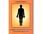 Szczegóły książki WYBRANE ZAGADNIENIA ETYCZNE Z GENETYKI MEDYCZNEJ