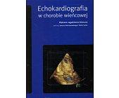 Szczegóły książki ECHOKARDIOGRAFIA W CHOROBIE WIEŃCOWEJ
