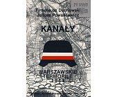 Szczegóły książki WARSZAWSKIE TERMOPILE 1944 - KANAŁY