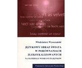 Szczegóły książki JĘZYKOWY OBRAZ ŚWIATA W PORÓWNANIACH ZLEKSYKALIZOWANYCH...