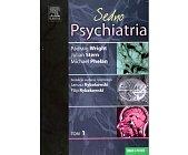Szczegóły książki PSYCHIATRIA SEDNO - TOM 1
