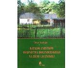 Szczegóły książki KATALOG ZABYTKÓW OSADNICTWA HOLENDERSKIEGO NA ZIEMI ŁĘCZYCKIEJ