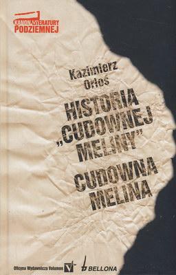 """HISTORIA """"CUDOWNEJ MELINY"""". CUDOWNA MELINA"""