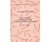 Szczegóły książki JĘZYK MÓWIONY MIESZKAŃCÓW WSI POLSKI POŁUDNIOWO-WSCHODNIEJ