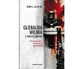 Szczegóły książki GLOBALNA WOJNA Z CHRZEŚCIJANAMI