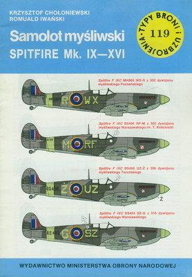 SAMOLOT MYŚLIWSKI SPITFIRE MK.IX-XVI (TYPY BRONI I UZBROJENIA - ZESZYT 119)