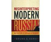 Szczegóły książki MISINTERPRETING MODERN RUSSIA: WESTERN VIEWS OF PUTIN AND HIS PRESIDENCY