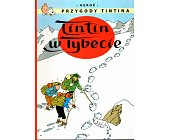 Szczegóły książki PRZYGODY TINTINA - 20 - TINTIN W TYBECIE