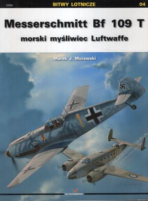 MESSERSCHMITT BF 109 T MORSKI MYŚLIWIEC LUFTWAFFE
