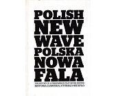 Szczegóły książki POLISH NEW WAVE/POLSKA NOWA FALA. HISTORIA ZJAWISKA, KTÓREGO NIE BYŁO