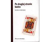 Szczegóły książki PO DRUGIEJ STRONIE LUSTRA. SYMETRIA W MATEMATYCE