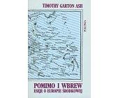 Szczegóły książki POMIMO I WBREW - ESEJE O EUROPIE ŚRODKOWEJ