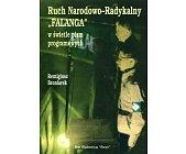 Szczegóły książki RUCH NARODOWO - RADYKALNY FALANGA W ŚWIETLE PISM PROGRAMOWYCH